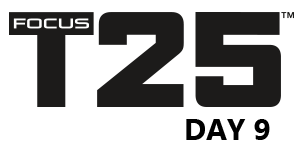 FOCUS T25 – ALPHA CYCLE – Day 9 – TOTAL BODY CIRCUIT